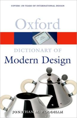 A Dictionary of Modern Design (Oxford Paperback Reference)