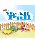 Our World Readers Level 1: We All Pull (Big Book)