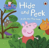 Ladybird: Peppa Pig: Hide and Peek (Lift-the-Flap board book)