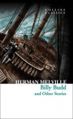 Collins Classics: Melville Herman. Billy Budd and Other Stories