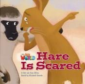 Our World Readers Level 2: Hare is Scared (Big Book)