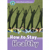 Oxford Read and Discover Level 4 How to Stay Healthywith MP3 download
