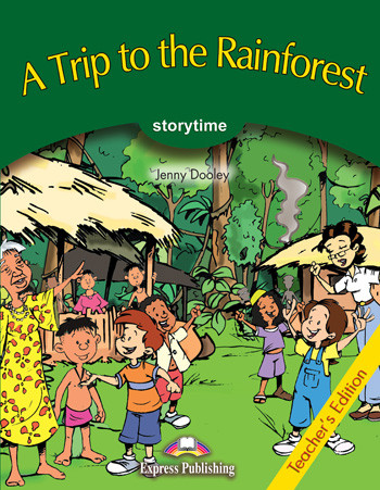 Stage 3 - A Trip to the Rainforest Teacher's Edition