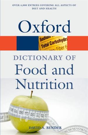 A Dictionary of Food and Nutrition (Oxford Dictionary of Food & Nutrition)
