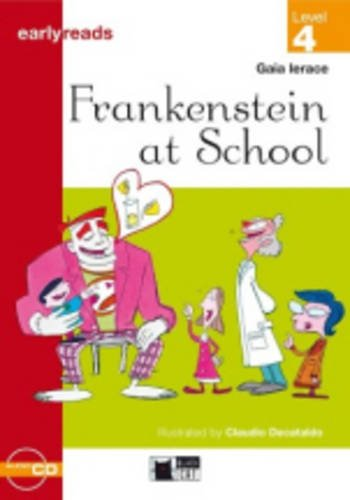 Black Cat Earlyreads Level 4: Frankenstein at School with Audio CD