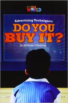 Our World Readers Level 6: Advertising Techniques: Do you Buy it?