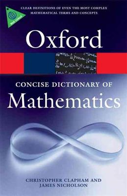 The Concise Oxford Dictionary of Mathematics (Oxford Paperback Reference)