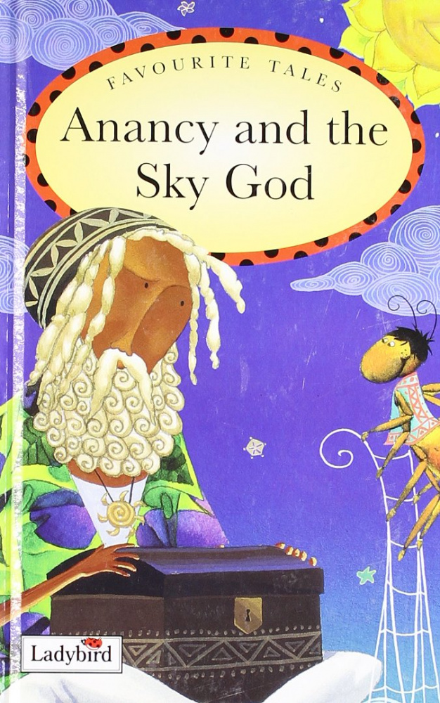 Ladybird: Favourite Tales Anancy And The Sky God
