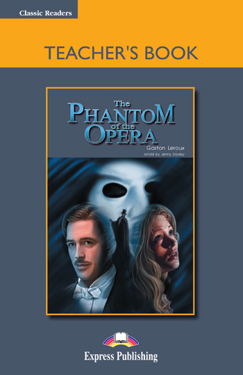 Classic Readers Level 5 The Phantom of the Opera Teacher's Book