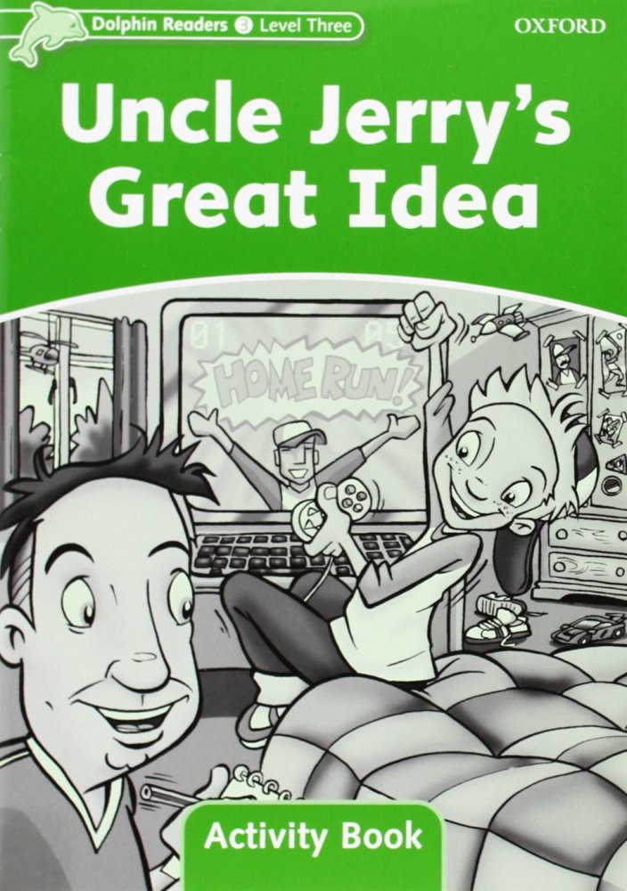 Dolphin Readers 3 Uncle Jerry's Great Idea - Activity Book