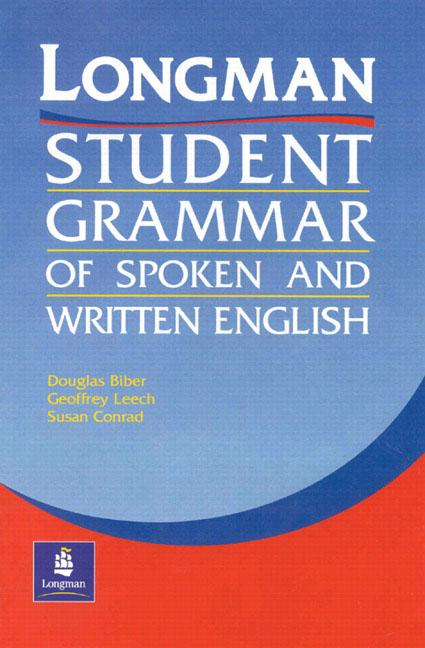 Longman Student Grammar of Spoken and Written English (Cased)