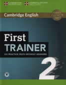 First Trainer 2 Six Practice Tests without Answers with Audio