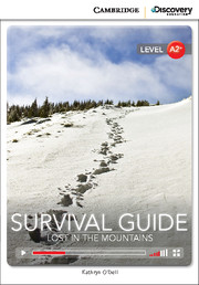 Cambridge Discovery Education Interactive Readers (A2+) Low Intermediate Survival Guide: Lost in the Mountains (Book with Online Access)