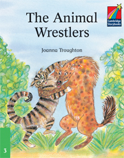 Cambridge Storybooks Level 3 The Animal Wrestlers