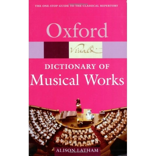 The Oxford Dictionary of Musical Works (Oxford Paperback Reference)