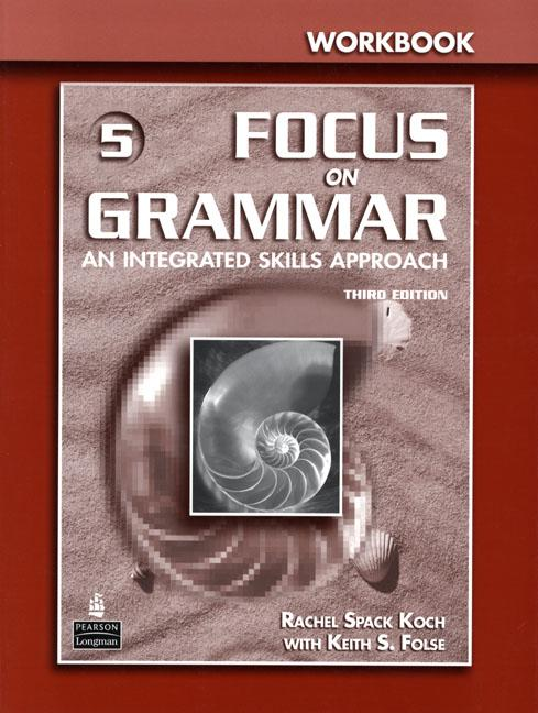 Focus on Grammar 3rd Edition Level 5 Workbook