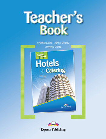 Career Paths: Hotels & Catering Teacher's Book