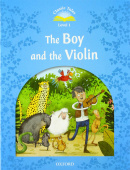 Classic Tales Second edition: Level 1: The Boy & the Violin with MP3 Audio Download