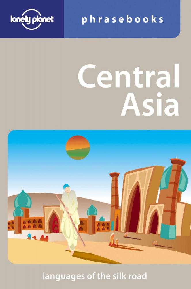 Central Asia: Phrasebook (2th Edition)