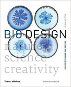 Bio Design: Nature, Science, Creativity