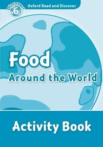 Oxford Read and Discover Level 6 Food Around the World Activity Book