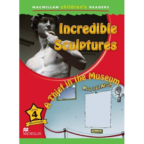 Macmillan Children's Readers Level 4 - Incredible Sculptures - A Thief in the Museum