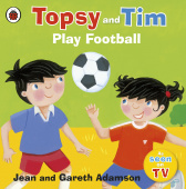 Ladybird: Topsy and Tim: Play Football  (PB) illustr.