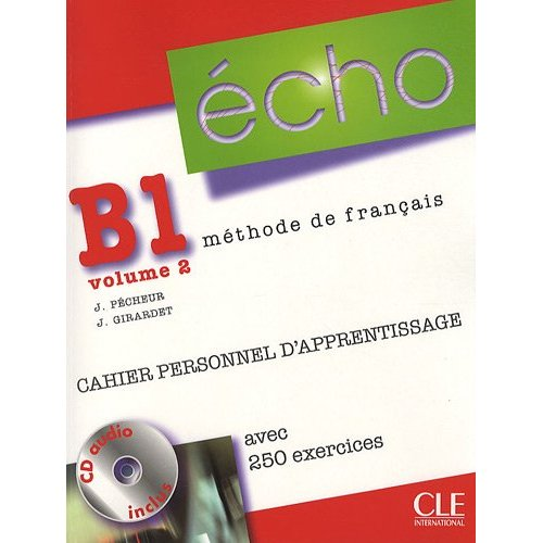 Echo B1 - Volume 2 - Cahier personnel d'apprentissage + CD-Audio + Corriges
