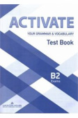 Activate Your Grammar & Vocabulary Exams B2:: Test Book