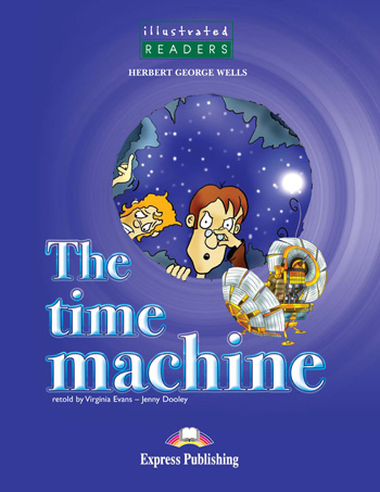 Illustrated Readers Level 3  The Time Machine