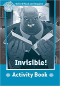Oxford Read and Imagine Level 6 Invisible - Activity Book
