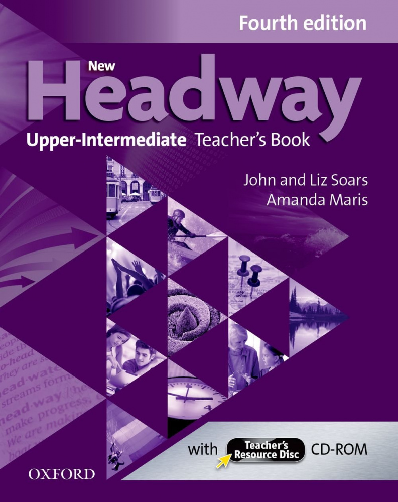 New Headway Upper-intermediate Fourth Edition Teacher's Pack (Teacher's Book + Teacher's Resource Disc)