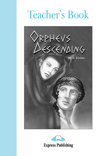 Graded Readers Level 4 Orpheus Descending Teacher's Book