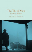Macmillan Collector's Library: Greene Graham. Third Man, the & Other Stories (HB)