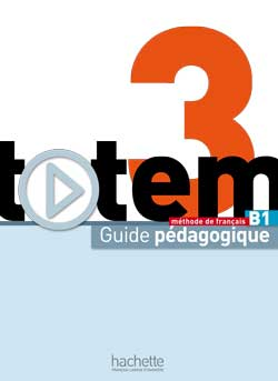 Totem 3 (B1) Guide pedagogique
