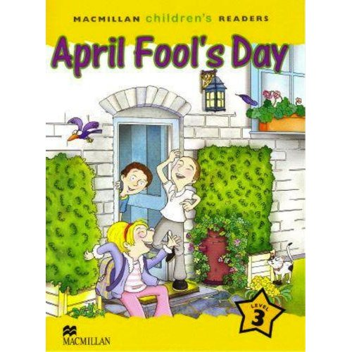 Macmillan Children's Readers Level 3 - April Fool's Day