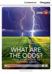Cambridge Discovery Education Interactive Readers (A2) Low Intermediate What Are the Odds? From Shark Attack to Lightning Strike (Book with Online Access)