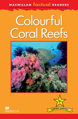 Macmillan Factual Readers: Level 1 +  Colourful Coral Reefs