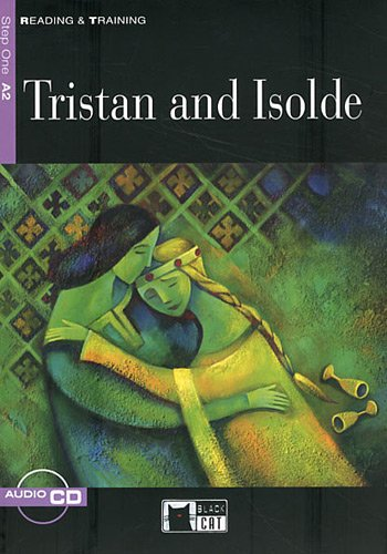 Reading & Training Step 1: Tristan and Isolde + Audio CD