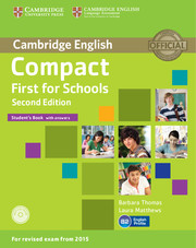 Compact First for Schools Second Edition (for revised exam 2015) Student's Book with Answers with CD-ROM