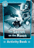 Oxford Read and Imagine Level 6 The Secret On The Moon - Activity Book