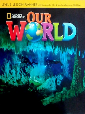 Our World 5 Lesson Planner with Class Audio CD & Teacher's Resources CD-ROM