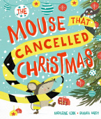 Hardy Samara; Cook Madeleine. Mouse that Cancelled Christmas