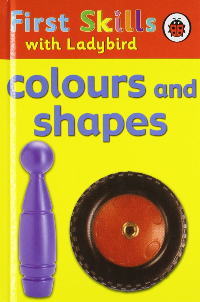 Ladybird: First Skills Colours and Shapes