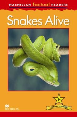 Macmillan Factual Readers: Level 1 +  Snakes Alive