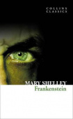 Collins Classics: Shelley Mary. Frankenstein