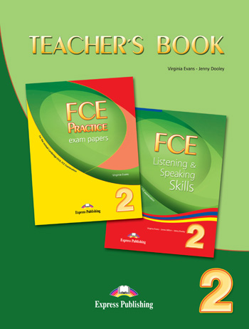 FCE Listening & Speaking Skills / FCE Practice Exam Papers 2 Teacher's Book