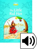 Classic Tales Second edition: Level 1: The Little Red Hen with MP3 Audio Download