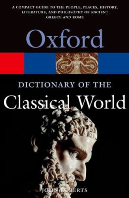 The Oxford Dictionary of the Classical World (Oxford Paperback Reference)