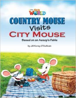 Our World Readers Level 3: Country Mouse Visits City Mouse